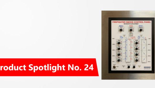 Product Spotlight No.24: UL Listed Smoke Control Panel